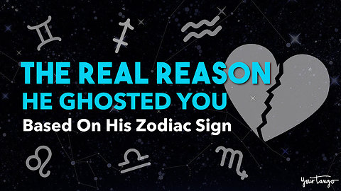 The Real Reason He Ghosted You, Based On His Zodiac Sign