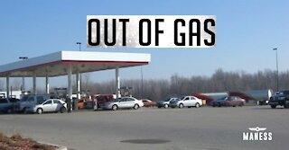 We are out of gas – What?