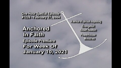 Week of January 10, 2021 - Anchored in Faith Episode Premiere 1226