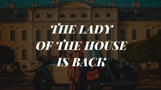 The Lady of the House is Back. - Video