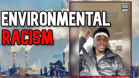 Environmental Racism | Literally EVERYTHING is Racist