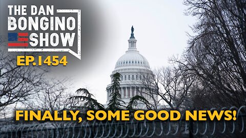 Ep. 1454 Finally, Some Good News! - The Dan Bongino Show