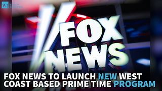Fox News To Launch New West Coast Based, Prime Time Program - Video