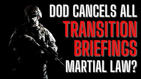 Martial Law Coming? DOD Halts Biden Transition Briefings