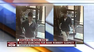 Greenfield police looking for bank robbery suspect