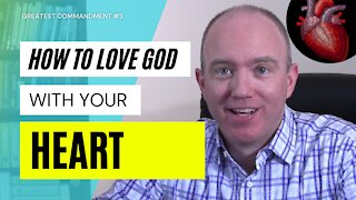 What Does It Mean to Love God with Your Heart? | Mark 12:30