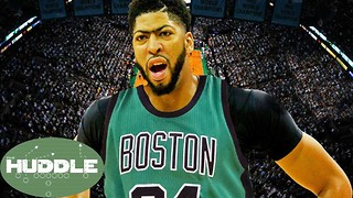 Anthony Davis JOINING the Celtics!!? -The Huddle - Video