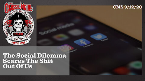 9/12/20 - The Social Dilemma Scares The Shit Out Of Us