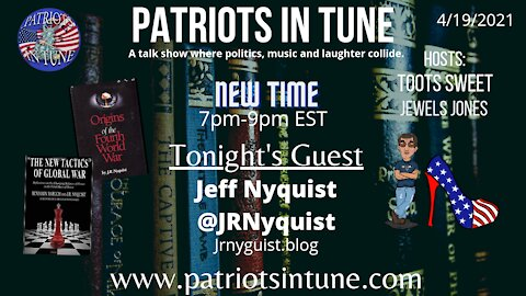 PATRIOTS IN TUNE Show #348: J.R. Nyquist/jrnyquist.blog 4/19/2021