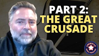 PART 2: THE GREAT CRUSADE