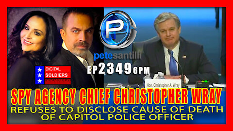 EP 2349-6PM SPY AGENCY CHIEF WRAY REFUSES TO DISCLOSE CAUSE OF DEATH OF CAPITOL POLICE OFFICER