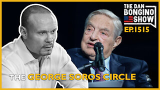 Ep. 1515 The George Soros Circle - The Dan Bongino Show