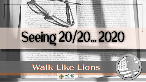 """Seeing 20/20...2020"" Walk Like Lions Christian Daily Devotion with Chappy Dec 28, 2020"