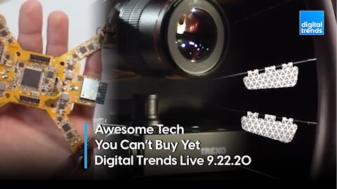 Awesome Tech You Can't Buy Yet | Digital Trends Live 9.22.20