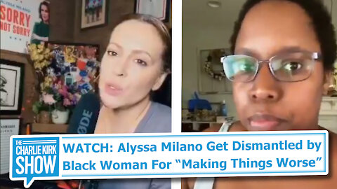 "WATCH: Alyssa Milano Get Dismantled by Black Woman For ""Making Things Worse"""
