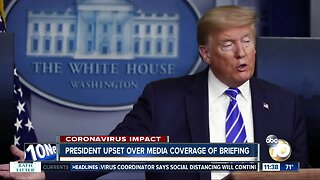 President upset over media coverage of briefing