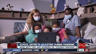 "School districts adjusting during pandemic, KHSD says they are working on ""flexible grading"""