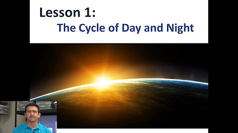 Lesson 4.1.1 - The Cycle of Day and Night