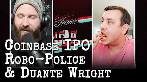 """Tater-Chip"" Trawick and ""Beardy D"" Wagner Talk Coinbase IPO, Robo-Police, and Duante Wright"