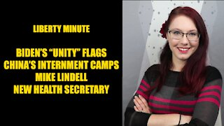 "Liberty Minute: China's Internment Camps, Trump's Pardons, Inauguration ""Unity"" Flags"