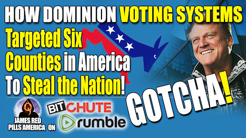 WE GOTCHA! Here's How Dominion Voting Machines Targeted Six Counties in America To Steal the Nation!