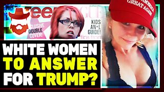 White Women MUST Answer For Trump Votes...Again