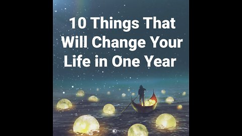 10 things that will change your life in one year
