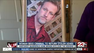 Bakersfield woman begs criminals to return stolen ashes - Video