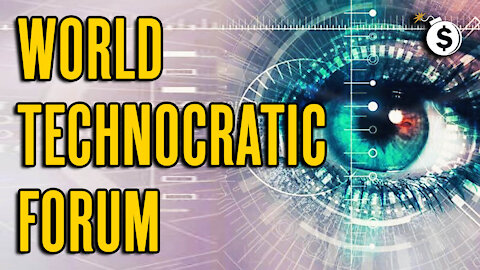 The World Technocratic Forum is Working With Kill Gates to Give You Your Daily Pass