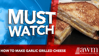 How to make garlic grilled cheese - Video