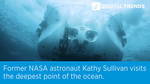 Former NASA astronaut Kathy Sullivan visits the deepest point of the ocean.
