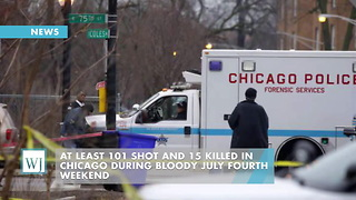 At Least 101 Shot And 15 Killed In Chicago During Bloody July Fourth Weekend - Video
