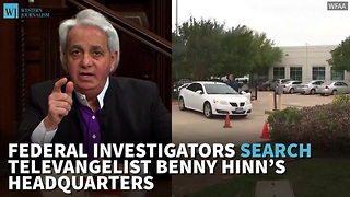 Federal Investigators Search Televangelist Benny Hinn's Headquarters - Video