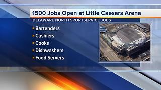 Workers Wanted: 1500 jobs open at Little Caesars Arena - Video
