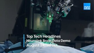 Top Tech Headlines | 8.24.20 | Neuralink Demonstration of Brain Data Link