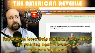 Republican Loren Culp FIRED as Police Chief for Running Against Democrat Governor Jay Inslee
