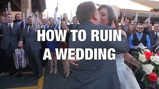 The Best Ways to Ruin a Wedding - Video