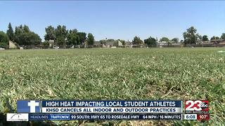 Kern High School District cancels outdoor practices due to heat - Video