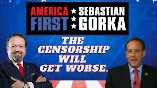 The censorship will get worse. Rep. Lee Zeldin with Sebastian Gorka on AMERICA First