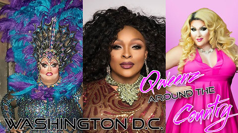QWEENS AROUND THE COUNTRY: WASHINGTON D.C. with Erickatoure