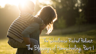 Aby Rinella - The Benefits of Homeschooling, Part 1