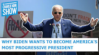 Why Biden Wants To Become America's Most Progressive President