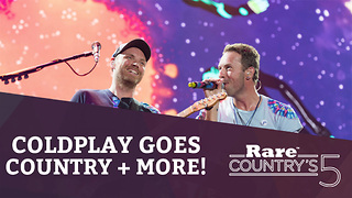 Coldplay Goes Country + More | Rare Country's 5