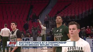 Another chance at a championship fueled Bridges' returns to MSU - Video