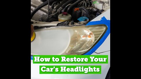 How to Restore You Car's Headlights