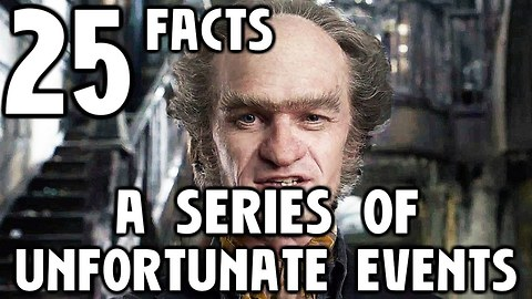 25 Facts About A Series Of Unfortunate Events
