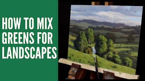 How to MIX GREENS for Landscapes