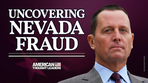 Richard Grenell: Election Fraud, Nevada Voting Machines & Trump's 'America First' Diplomatic Success   American Thought Leaders