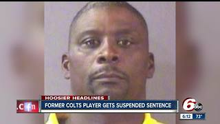 Former Colts player sentence gets suspended - Video