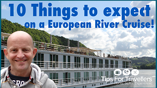 10 things to expect on a European river cruise - Video